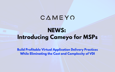 Cameyo for MSPs