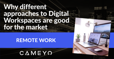 Image for Cameyo blog post on Digital Workspaces