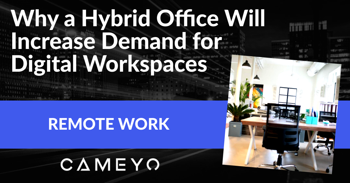 Image for a Cameyo blog post about hybrid offices and remote work