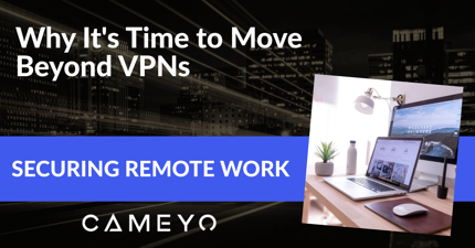 Image for a Cameyo blog post about getting rid of VPNs