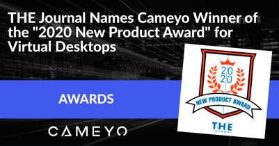 Image for a blog post announcing Cameyo has won the THE Journal's Best New Product Award for Virtual Desktops