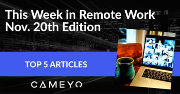 """Blog image for Cameyo's """"This Week in Remote Work"""" blog post"""