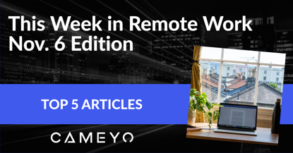 Image for Cameyo blog post on top remote work articles of the week