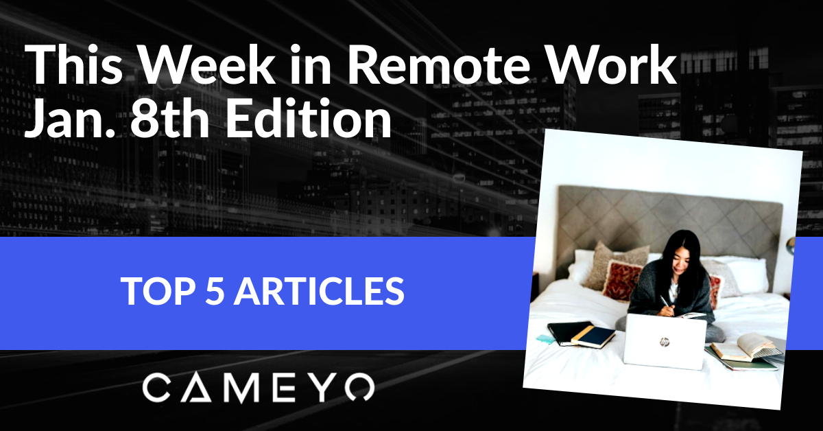Blog image for a Cameyo post about the top 5 remote work articles of the week