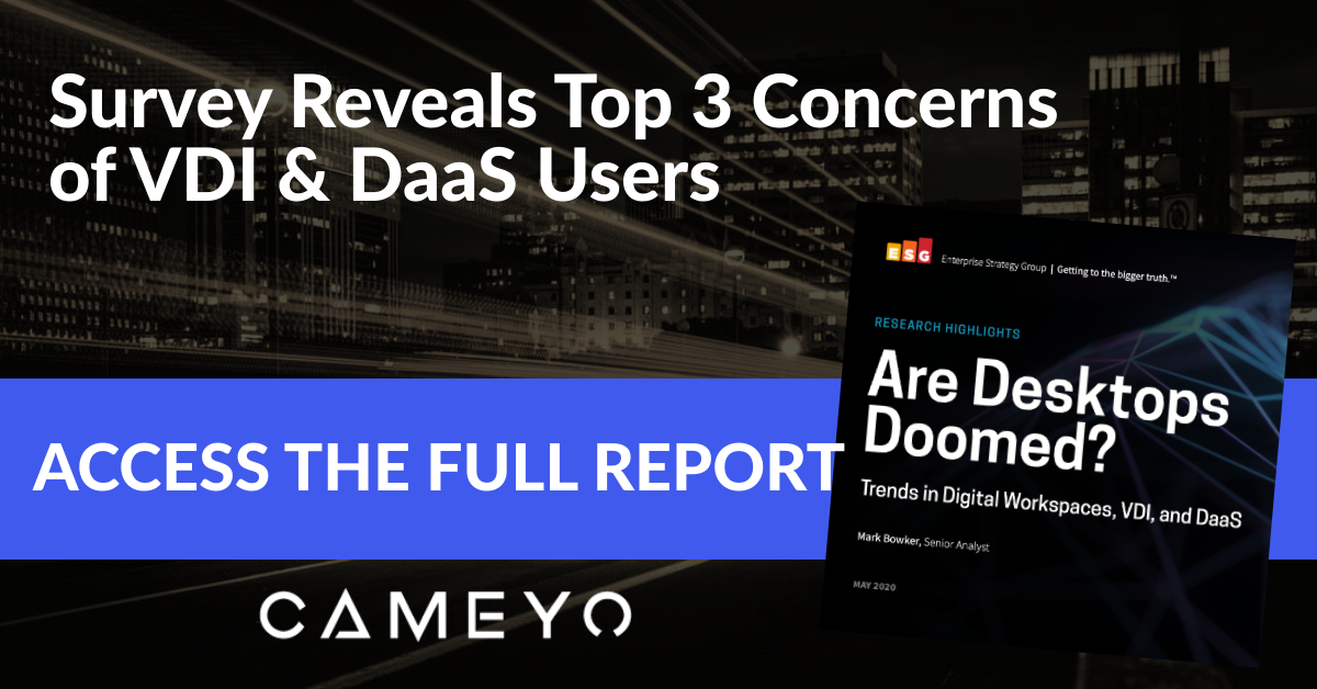 Cameyo Roblox New Report Reveals Top 3 Concerns Among Vdi Daas Users Are Cost Complexity And Security